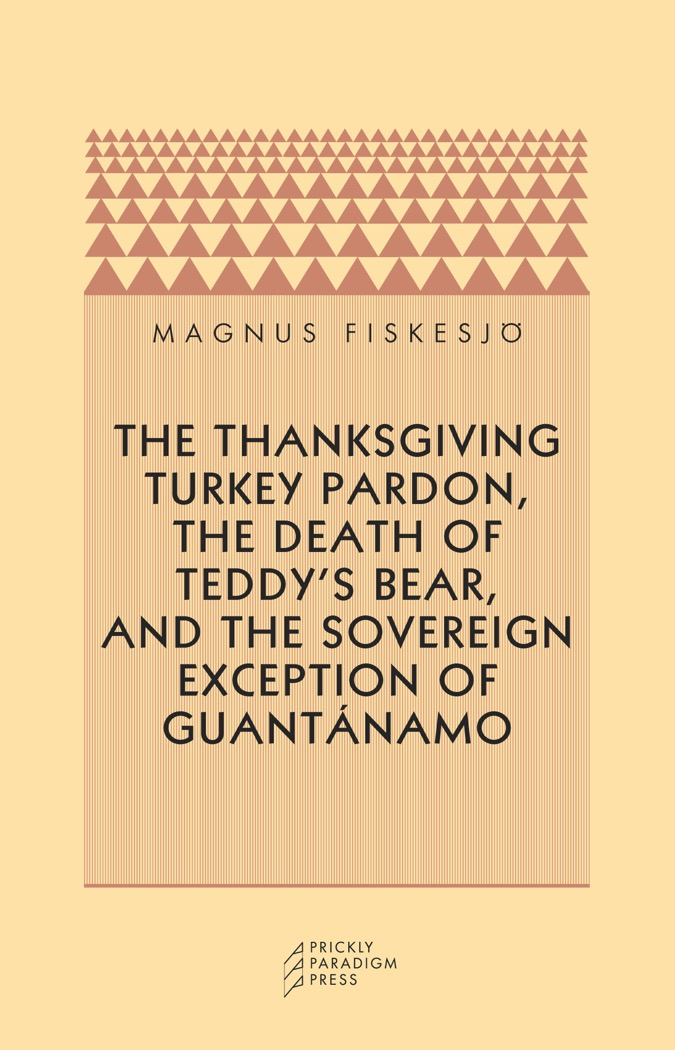 The Thanksgiving Turkey Pardon, the Death of Teddy's Bear, and the Sovereign Exception of Guantánamo Cover