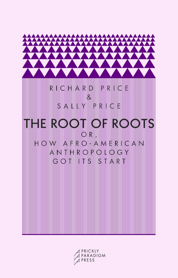 The Root of Roots, Or How Afro-American Anthropology Got Its Start Cover