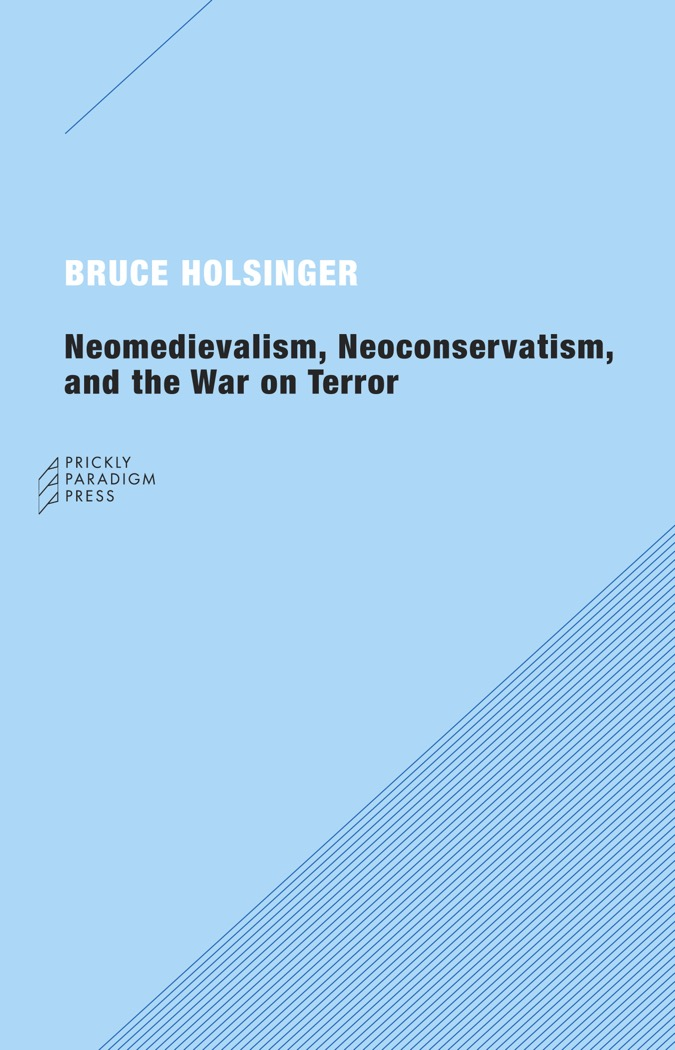Neomedievalism, Neoconservatism, and the War on Terror Cover